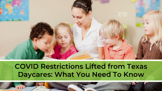 COVID Restrictions Lifted from Texas Daycares: What You Need to Know