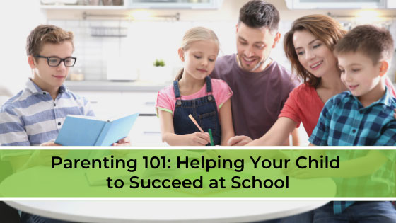 Parenting 101: Helping Your Child to Succeed at School